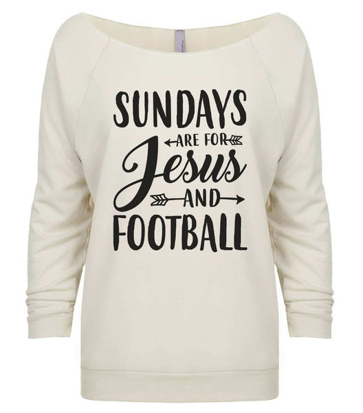 Sundays Are For Jesus And Football 3/4 Sleeve Raw Edge French Terry Cut - Dolman Style Very Trendy Funny Shirt Small / Beige