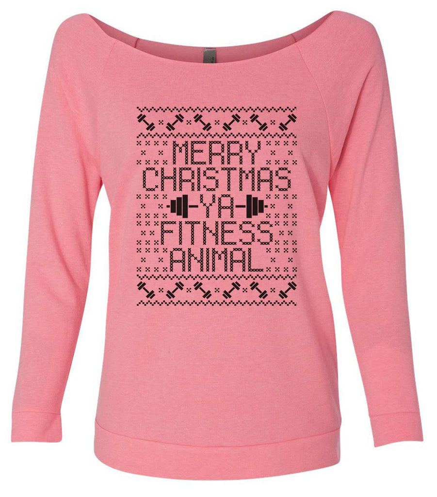 Merry Christmas Ya Fitness Animal 3/4 Sleeve Raw Edge French Terry Cut - Dolman Style Very Trendy Funny Shirt Small / Pink