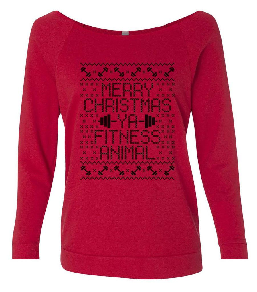 Merry Christmas Ya Fitness Animal 3/4 Sleeve Raw Edge French Terry Cut - Dolman Style Very Trendy Funny Shirt Small / Red