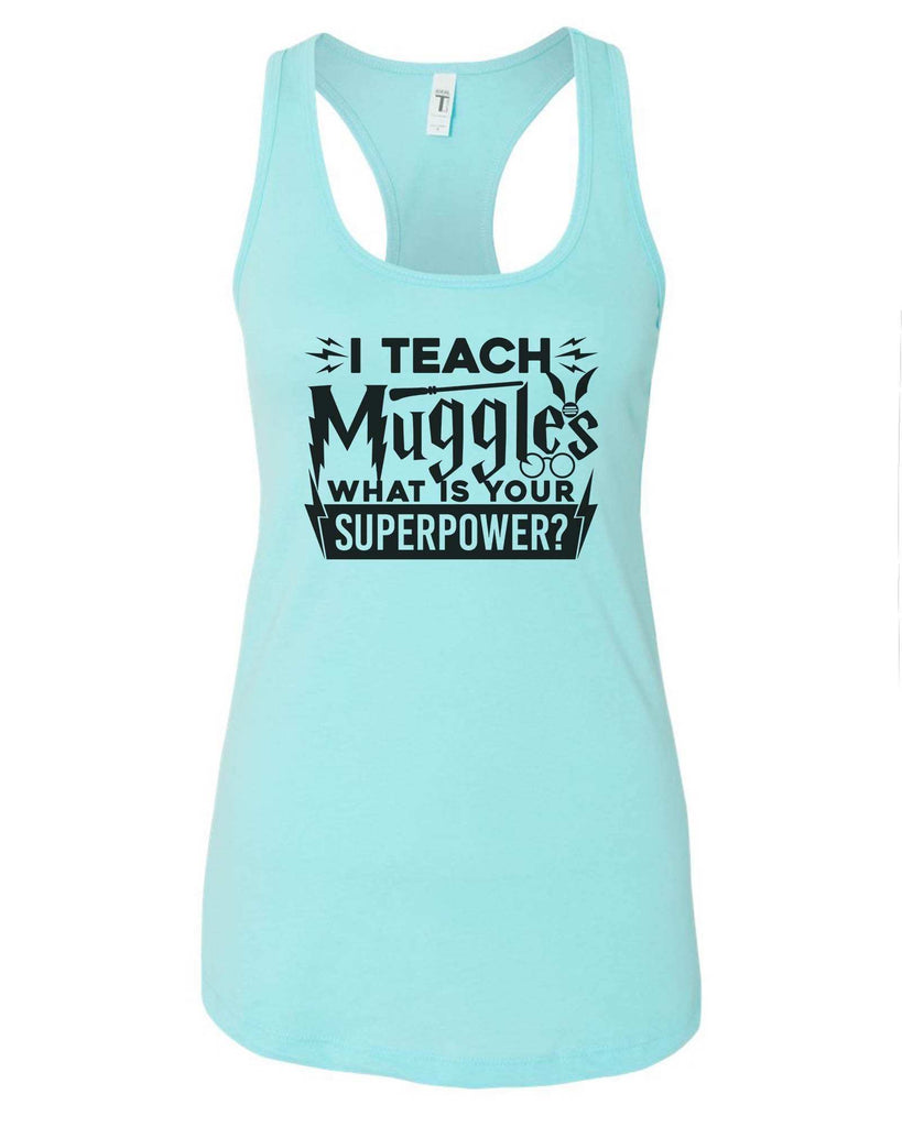Womens I Teach Muggles What Is Your Superpower? Grapahic Design Fitted Tank Top