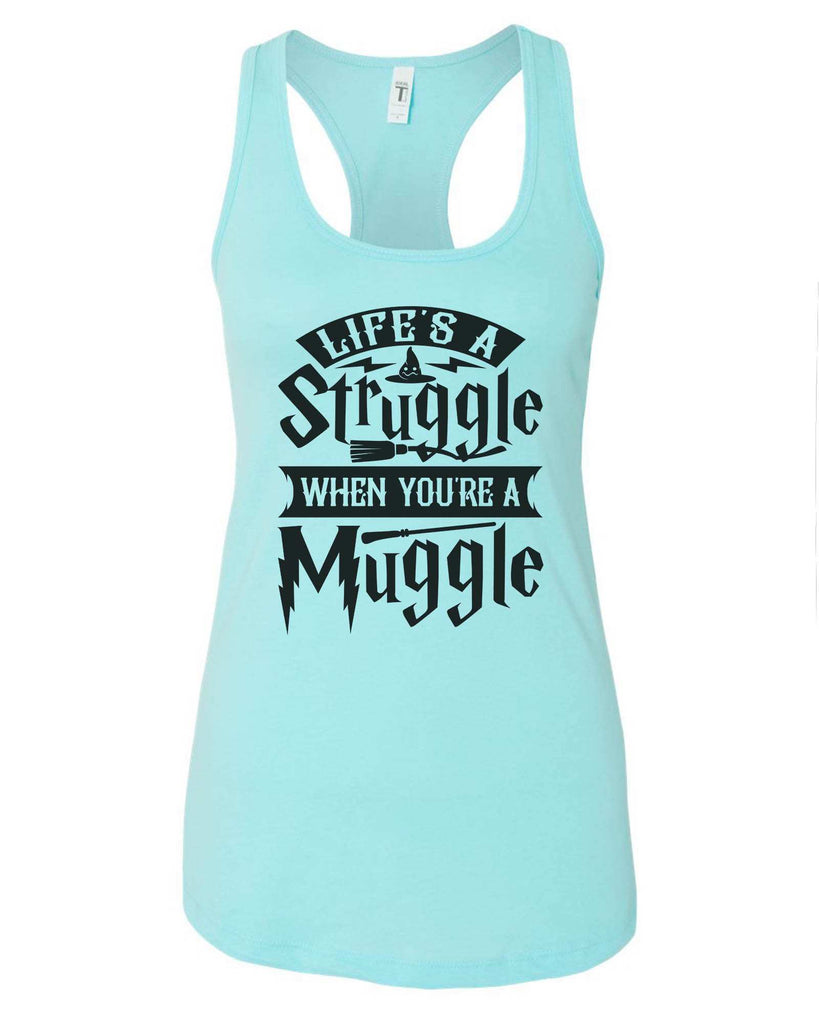 Womens Life's A Struggle When You're A Muggle Grapahic Design Fitted Tank Top Funny Shirt Small / Cancun