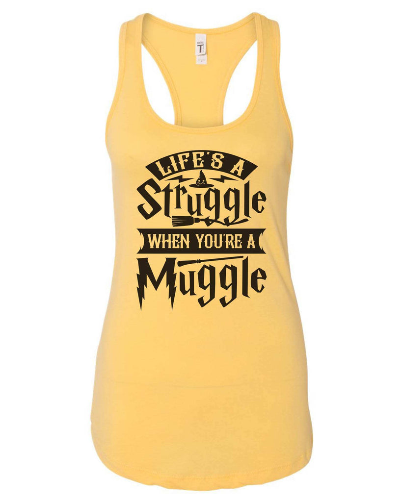 Womens Life's A Struggle When You're A Muggle Grapahic Design Fitted Tank Top Funny Shirt Small / Yellow