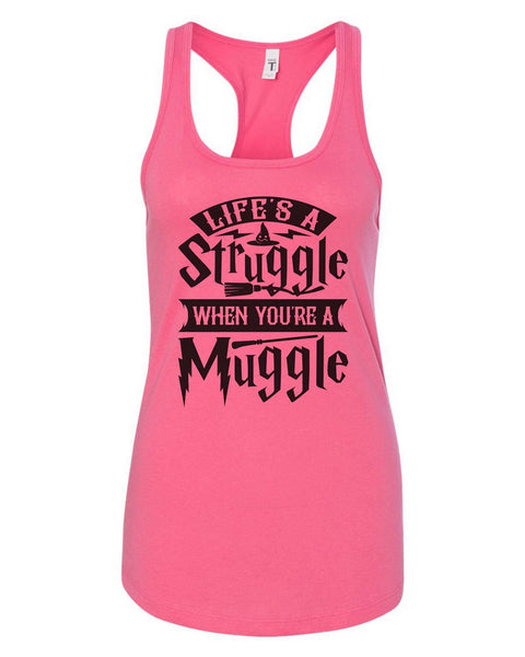 Womens Life's A Struggle When You're A Muggle Grapahic Design Fitted Tank Top Funny Shirt Small / Fuchsia