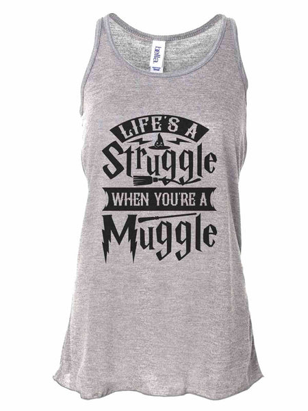 Life'S A Struggle When You'Re A Muggle - Bella Canvas Womens Tank Top - Gathered Back & Super Soft Funny Shirt Small / Gray