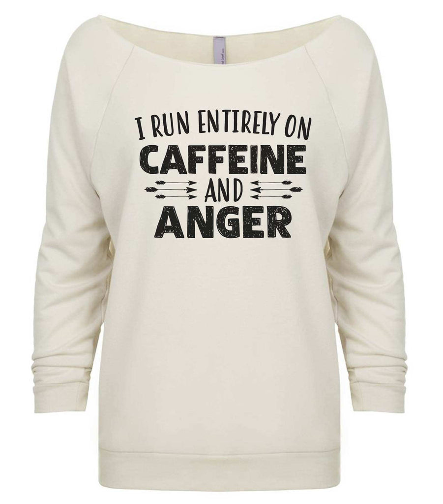 I Run Entirely On Caffeine And Anger 3/4 Sleeve Raw Edge French Terry Cut - Dolman Style Very Trendy Funny Shirt Small / Beige