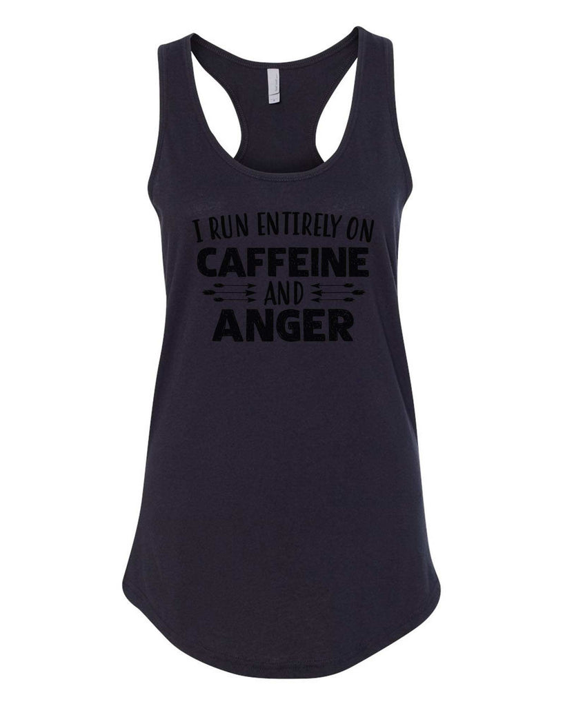 Womens I Run Entirely On Caffeine And Anger Grapahic Design Fitted Tank Top Funny Shirt Small / Black