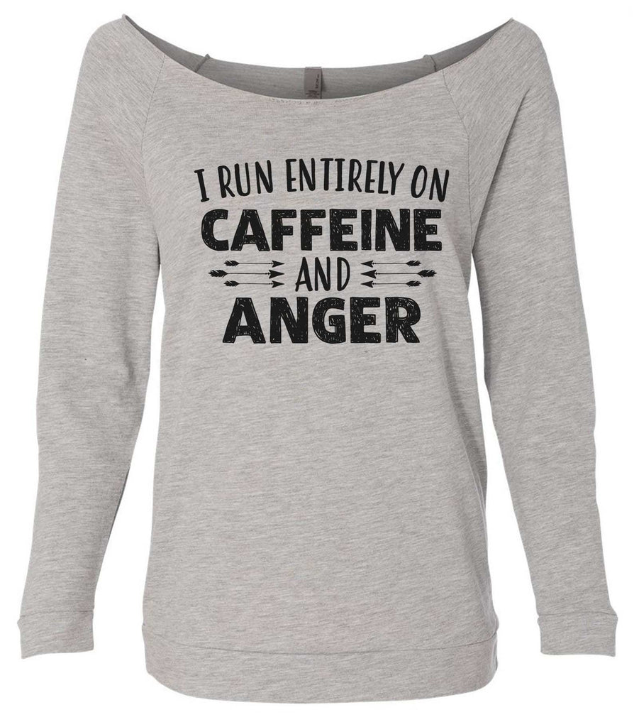 I Run Entirely On Caffeine And Anger 3/4 Sleeve Raw Edge French Terry Cut - Dolman Style Very Trendy Funny Shirt Small / Grey