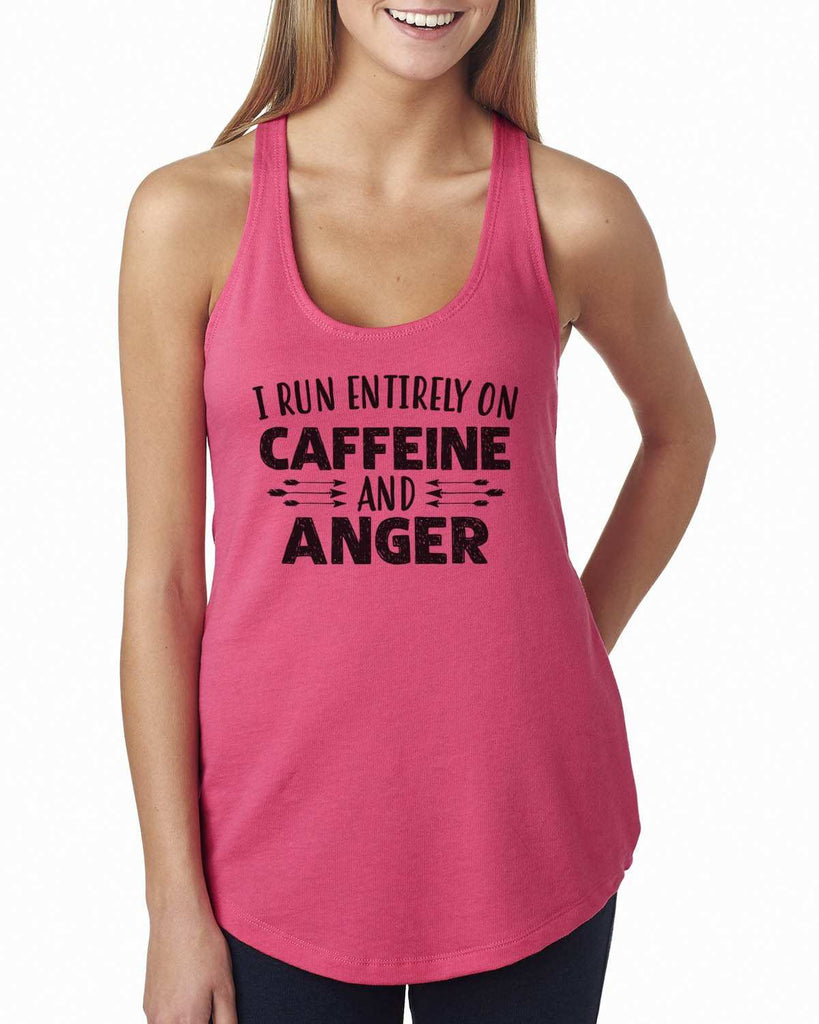 I Run Entirely On Caffeine And Anger Womens Workout Tank Top Funny Shirt