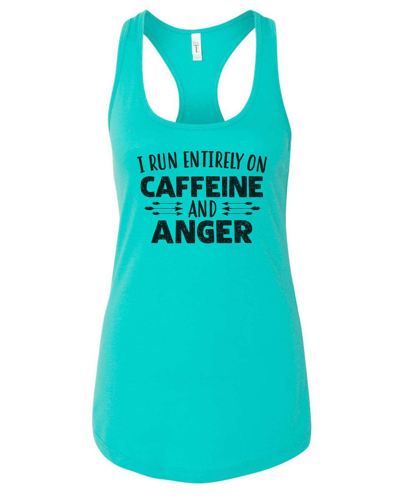 Womens I Run Entirely On Caffeine And Anger Grapahic Design Fitted Tank Top Funny Shirt Small / Sky Blue