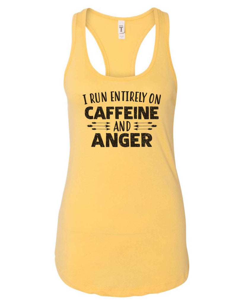 Womens I Run Entirely On Caffeine And Anger Grapahic Design Fitted Tank Top Funny Shirt Small / Yellow
