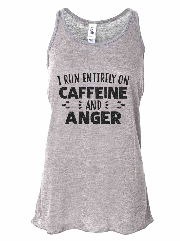 I Run Entirely On Caffeine And Anger - Bella Canvas Womens Tank Top - Gathered Back & Super Soft Funny Shirt Small / Gray
