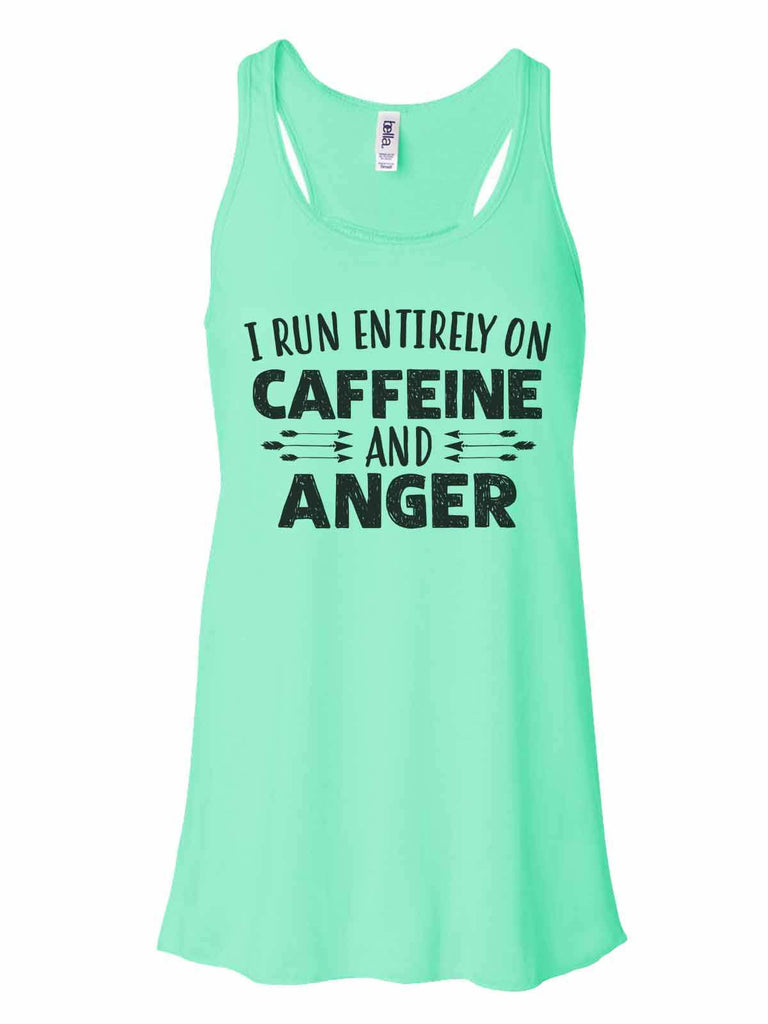 I Run Entirely On Caffeine And Anger - Bella Canvas Womens Tank Top - Gathered Back & Super Soft Funny Shirt Small / Mint
