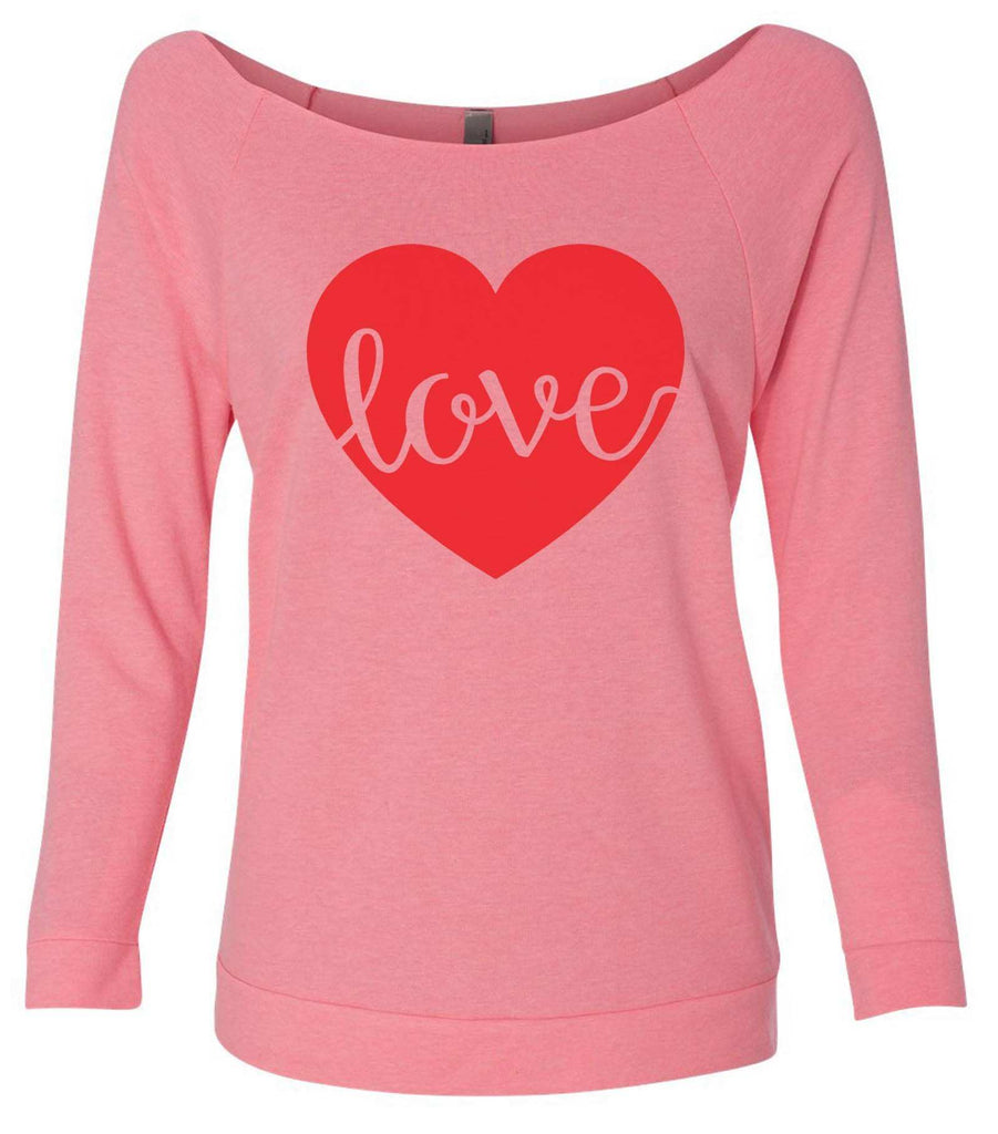 Love 3/4 Sleeve Raw Edge French Terry Cut - Dolman Style Very Trendy Funny Shirt Small / Pink