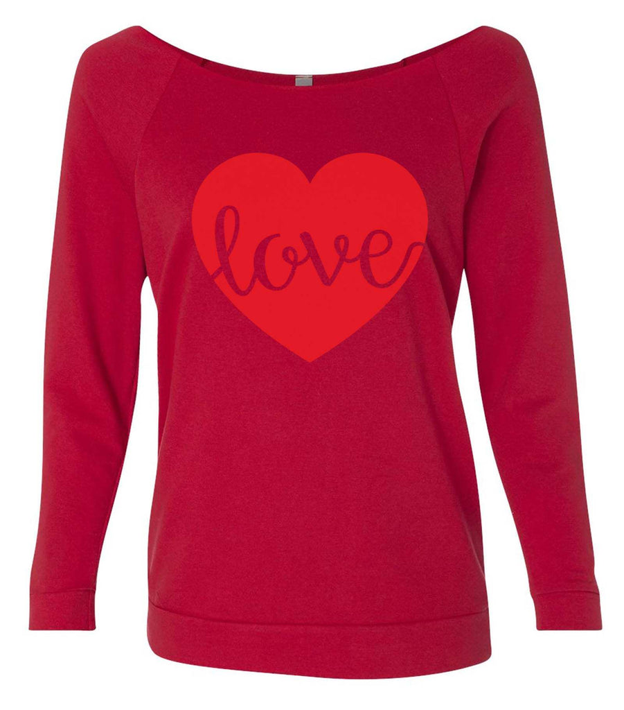 Love 3/4 Sleeve Raw Edge French Terry Cut - Dolman Style Very Trendy Funny Shirt Small / Red