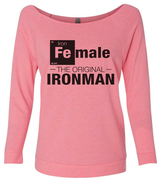 Female - The Original Ironman 3/4 Sleeve Raw Edge French Terry Cut - Dolman Style Very Trendy Funny Shirt Small / Pink