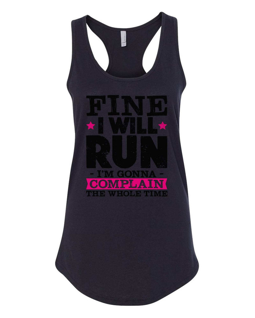 Womens Fine I Will Run But I'M Gonna Complain The Whole Time Grapahic Design Fitted Tank Top Funny Shirt Small / Black