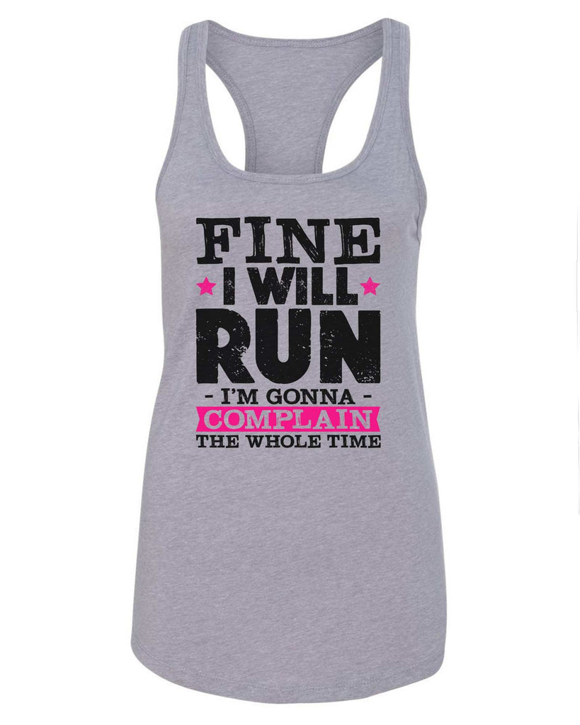 Womens Fine I Will Run But I'M Gonna Complain The Whole Time Grapahic Design Fitted Tank Top Funny Shirt Small / Grey
