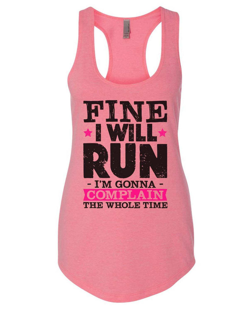 Fine I'Ll Run But I'M Gonna Complain The Whole Time Womens Workout Tank Top Funny Shirt Small / Heather Pink