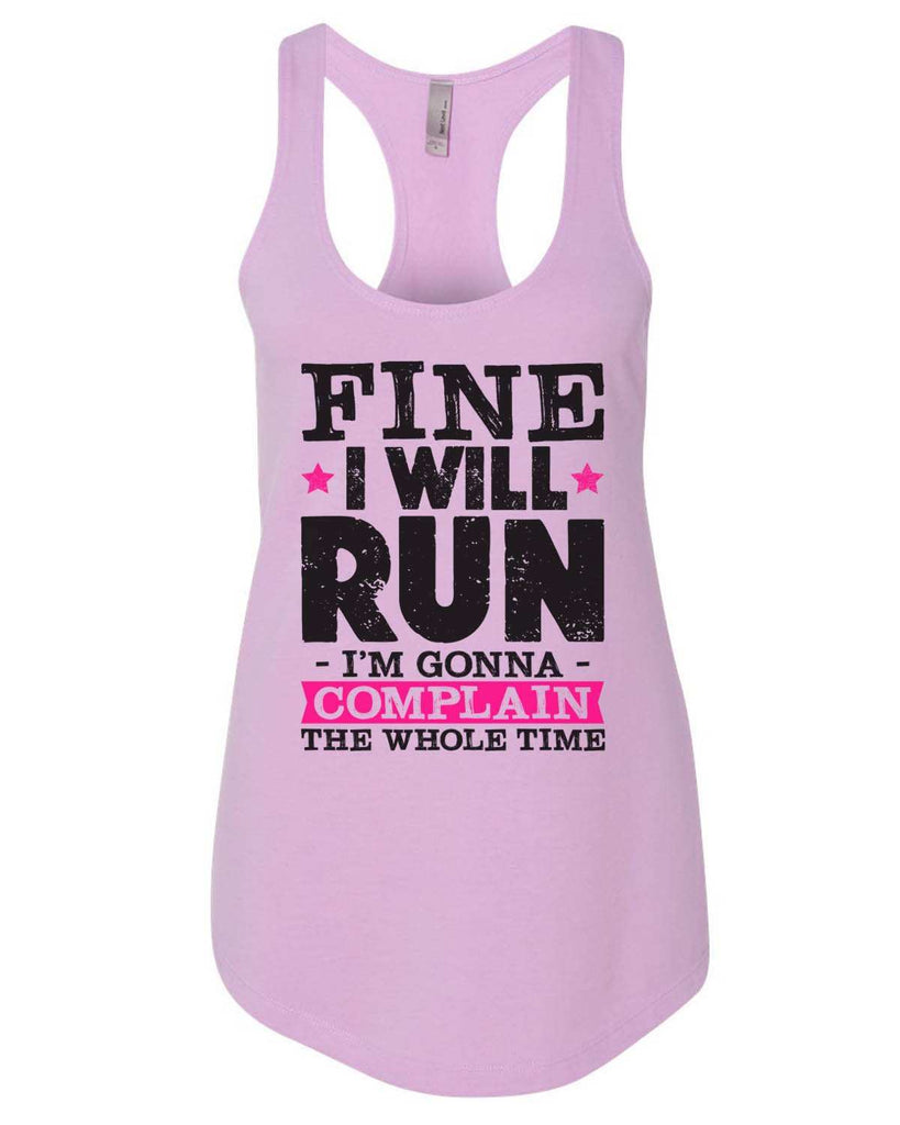 Fine I'Ll Run But I'M Gonna Complain The Whole Time Womens Workout Tank Top Funny Shirt Small / Lilac