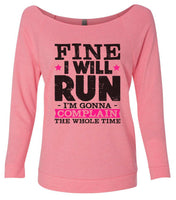 Fine I'Ll Run But I'M Gonna Complain The Whole Time 3/4 Sleeve Raw Edge French Terry Cut - Dolman Style Very Trendy Funny Shirt Small / Pink