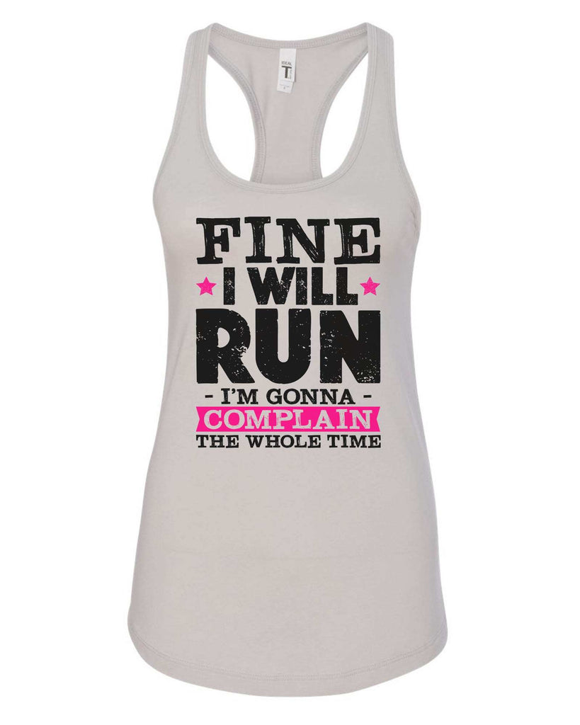 Womens Fine I Will Run But I'M Gonna Complain The Whole Time Grapahic Design Fitted Tank Top Funny Shirt Small / Silver