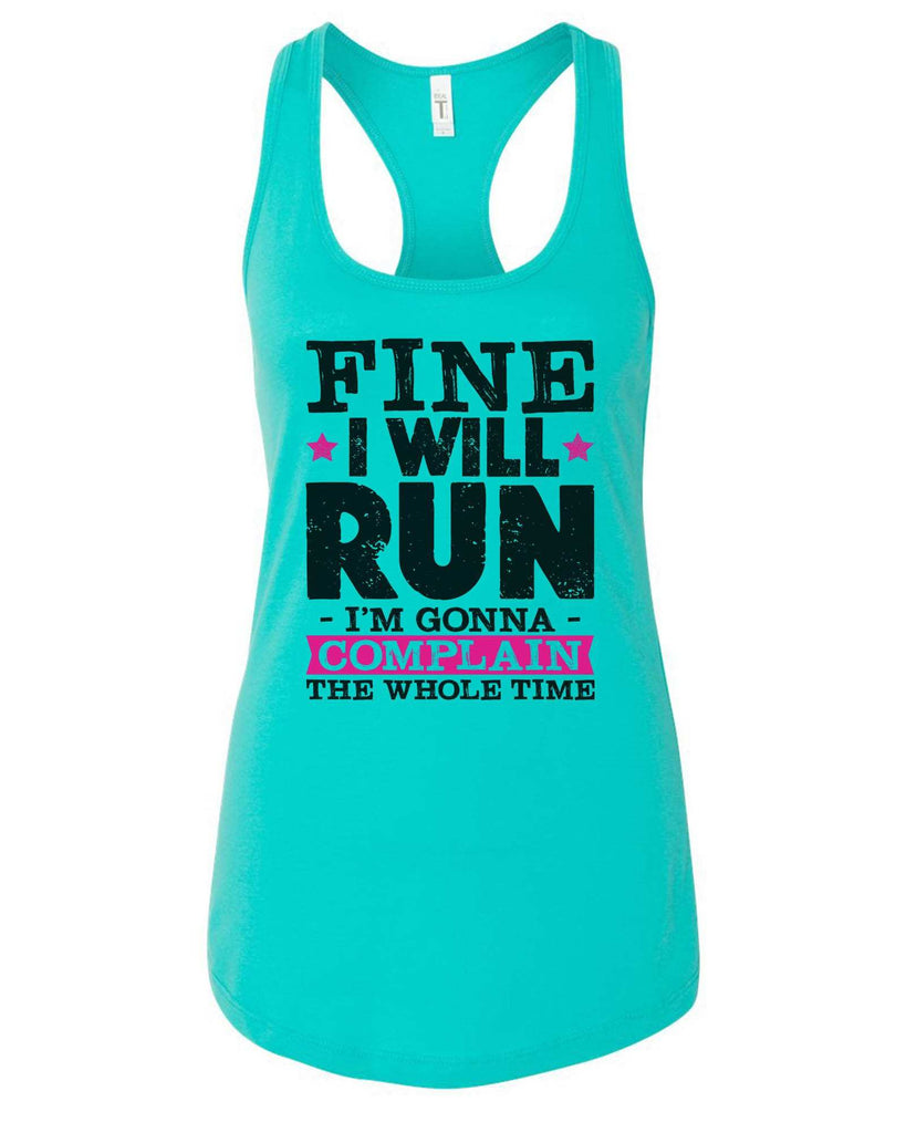 Womens Fine I Will Run But I'M Gonna Complain The Whole Time Grapahic Design Fitted Tank Top Funny Shirt Small / Sky Blue