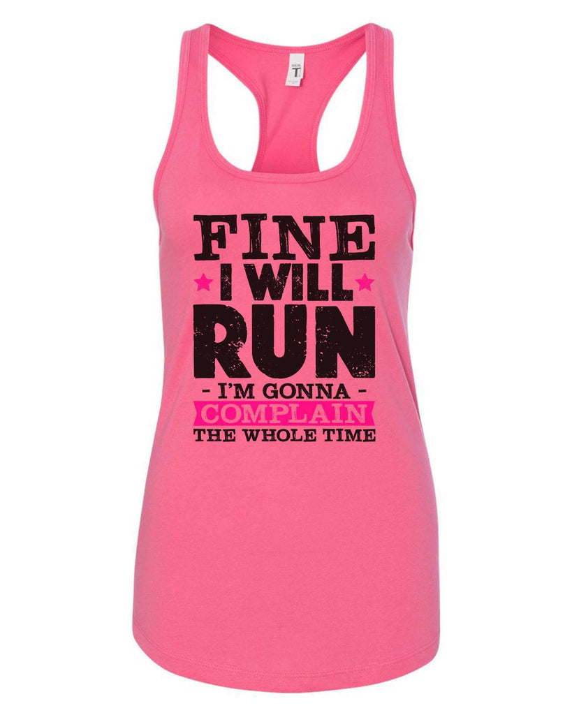 Womens Fine I Will Run But I'M Gonna Complain The Whole Time Grapahic Design Fitted Tank Top Funny Shirt Small / Fuchsia