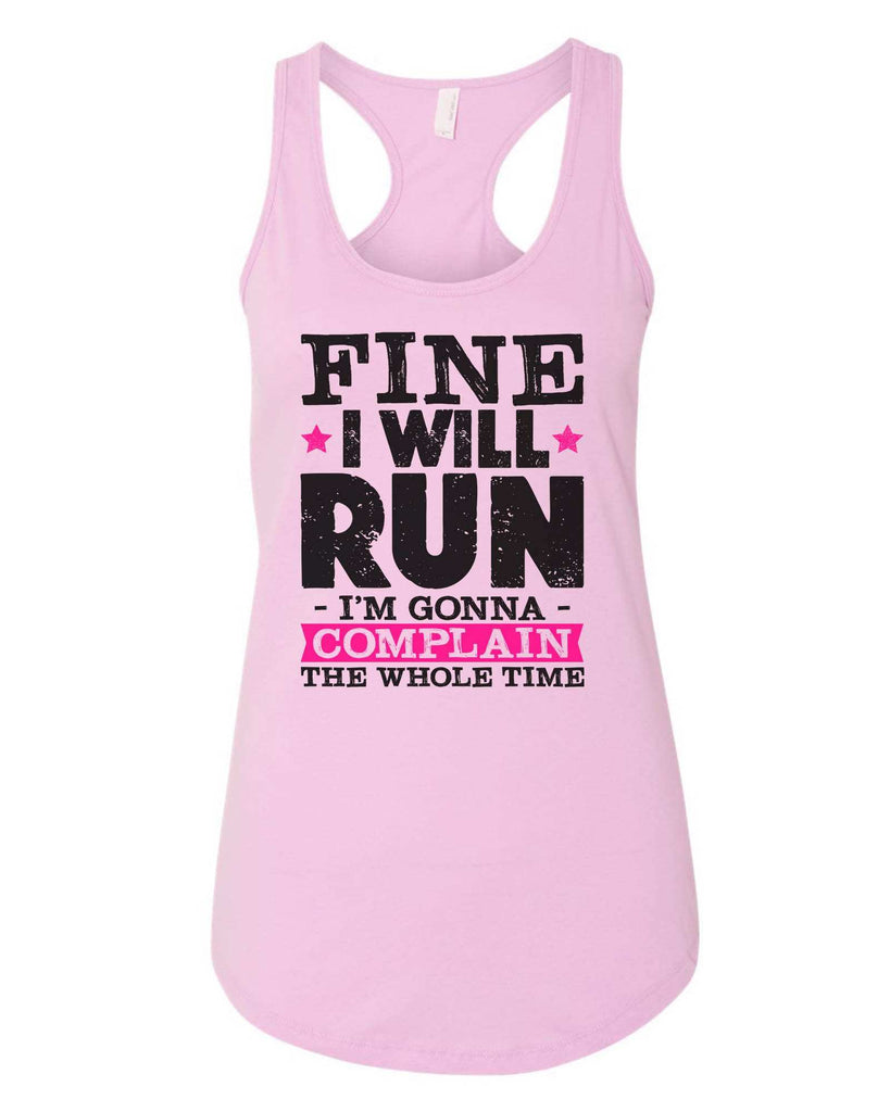 Womens Fine I Will Run But I'M Gonna Complain The Whole Time Grapahic Design Fitted Tank Top Funny Shirt Small / Lilac