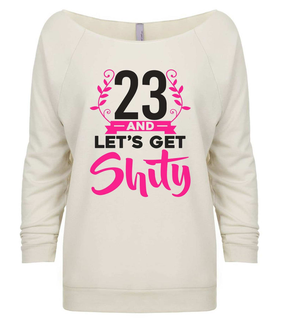 23 And Let's Get Shity Copy 3/4 Sleeve Raw Edge French Terry Cut - Dolman Style Very Trendy Funny Shirt Small / Beige