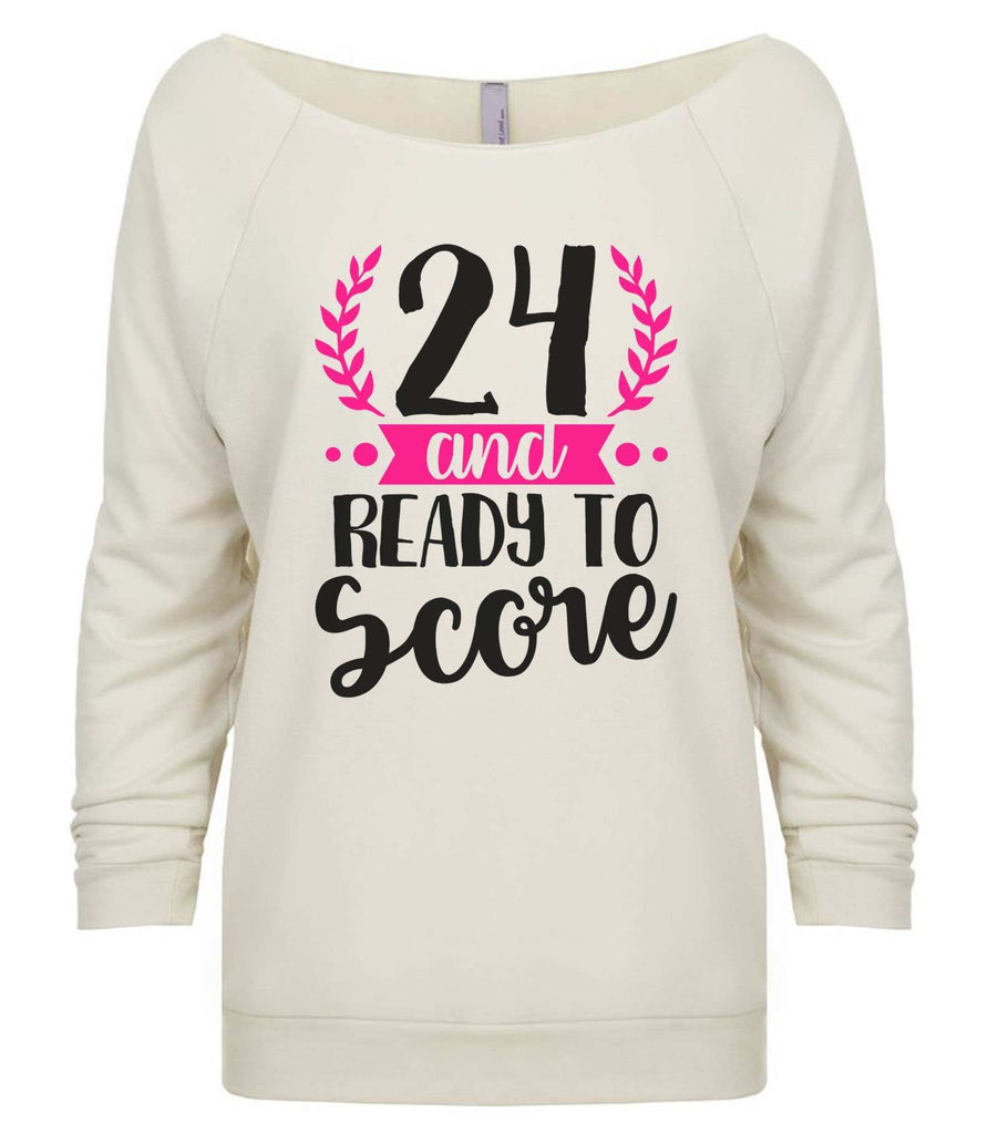 24 And Ready To Score 3/4 Sleeve Raw Edge French Terry Cut - Dolman Style Very Trendy Funny Shirt Small / Beige