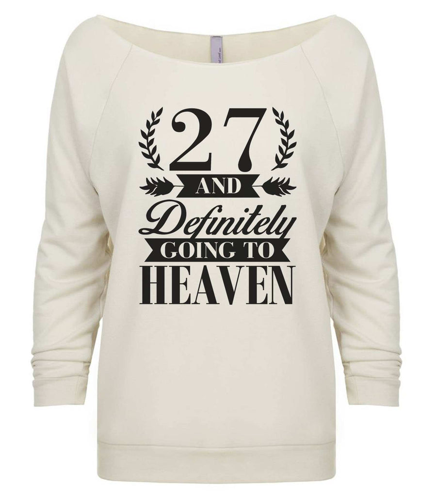 27 And Definitely Going To Heaven 3/4 Sleeve Raw Edge French Terry Cut - Dolman Style Very Trendy Funny Shirt Small / Beige