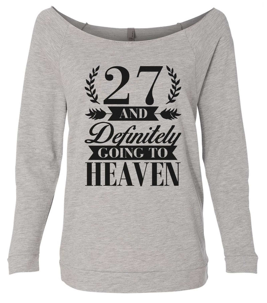 27 And Definitely Going To Heaven 3/4 Sleeve Raw Edge French Terry Cut - Dolman Style Very Trendy Funny Shirt Small / Grey