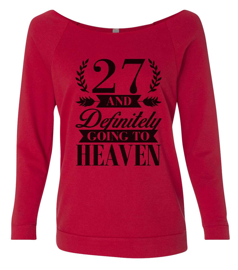 27 And Definitely Going To Heaven 3/4 Sleeve Raw Edge French Terry Cut - Dolman Style Very Trendy Funny Shirt Small / Red