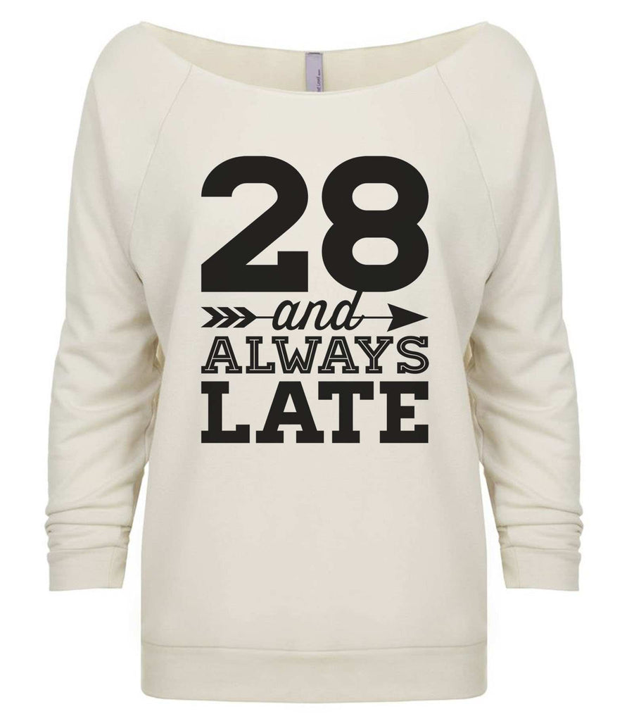 28 And Always Late 3/4 Sleeve Raw Edge French Terry Cut - Dolman Style Very Trendy Funny Shirt Small / Beige