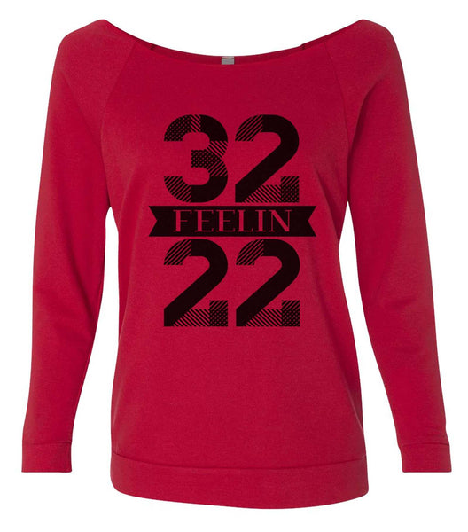 32 Feelin 22 3/4 Sleeve Raw Edge French Terry Cut - Dolman Style Very Trendy Funny Shirt Small / Red