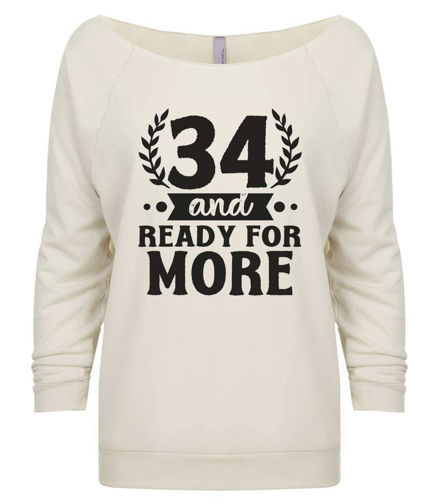 34 And Ready For More 3/4 Sleeve Raw Edge French Terry Cut - Dolman Style Very Trendy Funny Shirt Small / Beige