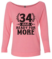 34 And Ready For More 3/4 Sleeve Raw Edge French Terry Cut - Dolman Style Very Trendy Funny Shirt Small / Pink