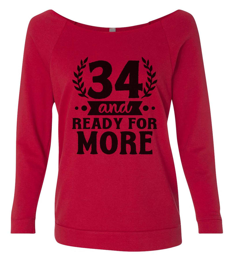 34 And Ready For More 3/4 Sleeve Raw Edge French Terry Cut - Dolman Style Very Trendy Funny Shirt Small / Red
