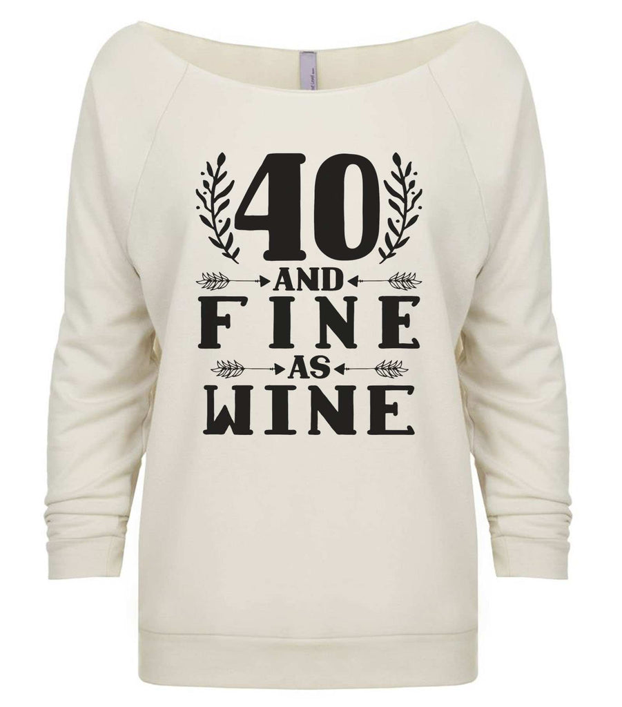40 And Fine As Wine 3/4 Sleeve Raw Edge French Terry Cut - Dolman Style Very Trendy Funny Shirt Small / Beige