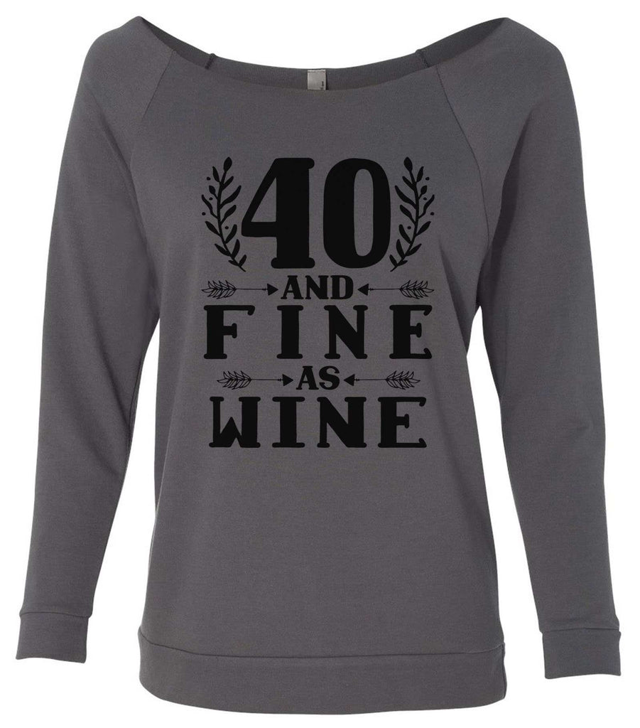 40 And Fine As Wine 3/4 Sleeve Raw Edge French Terry Cut - Dolman Style Very Trendy Funny Shirt Small / Charcoal Dark Gray