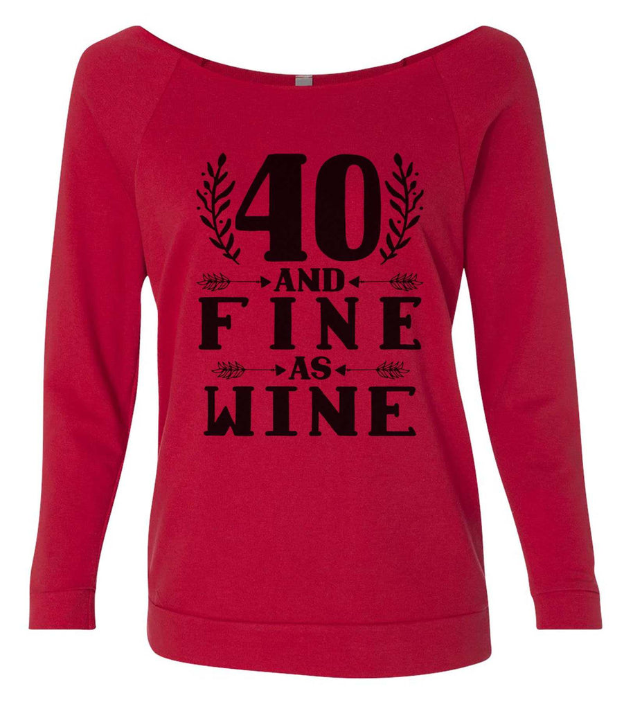 40 And Fine As Wine 3/4 Sleeve Raw Edge French Terry Cut - Dolman Style Very Trendy Funny Shirt Small / Red