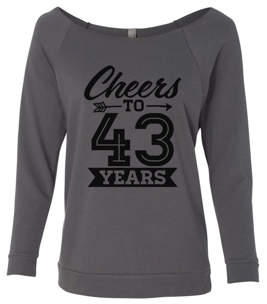 Cheers To 43 Years 3/4 Sleeve Raw Edge French Terry Cut - Dolman Style Very Trendy Funny Shirt Small / Charcoal Dark Gray
