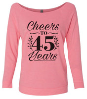 Cheers To 45 Years 3/4 Sleeve Raw Edge French Terry Cut - Dolman Style Very Trendy Funny Shirt Small / Pink