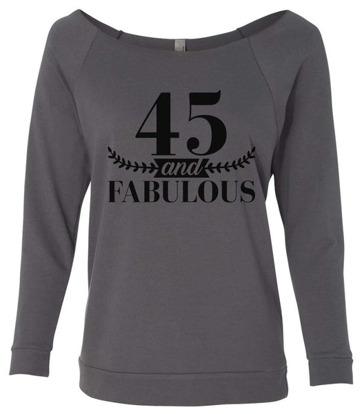 45 And Fabulous 3/4 Sleeve Raw Edge French Terry Cut - Dolman Style Very Trendy Funny Shirt Small / Charcoal Dark Gray