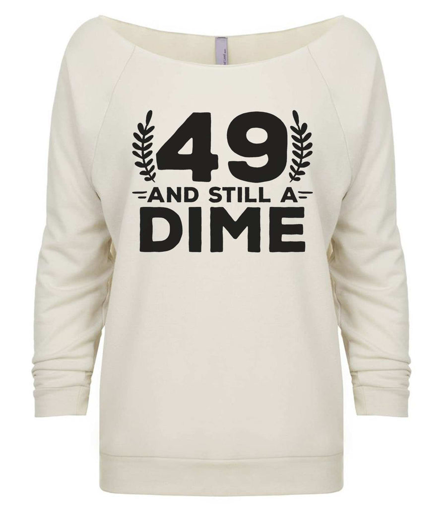 49 And Still A Dime 3/4 Sleeve Raw Edge French Terry Cut - Dolman Style Very Trendy Funny Shirt Small / Beige