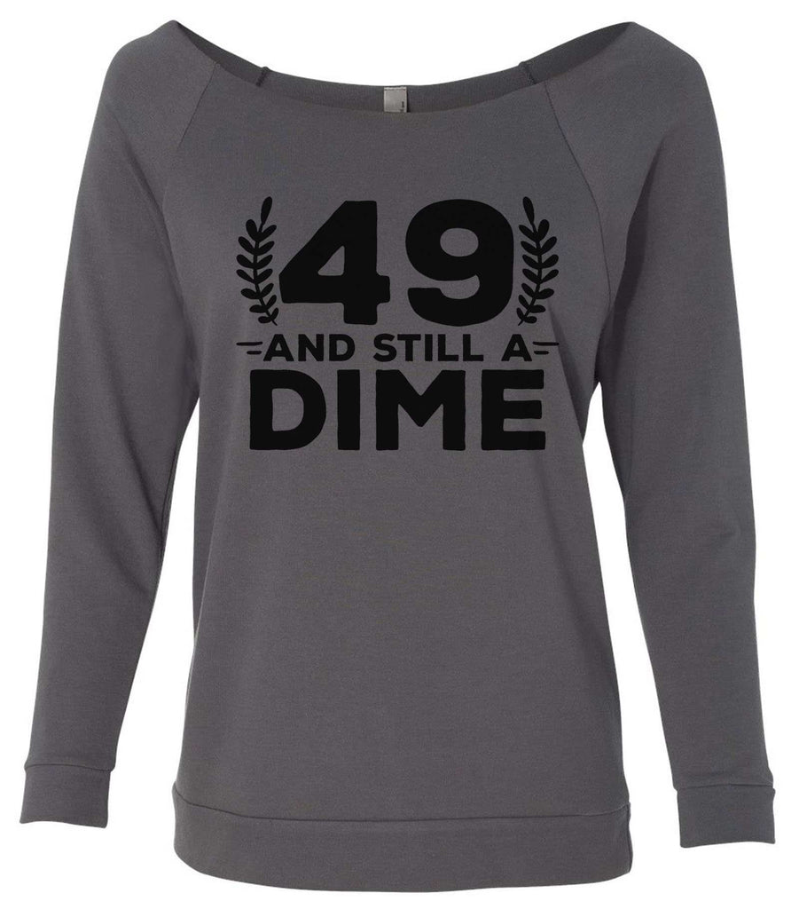 49 And Still A Dime 3/4 Sleeve Raw Edge French Terry Cut - Dolman Style Very Trendy Funny Shirt Small / Charcoal Dark Gray