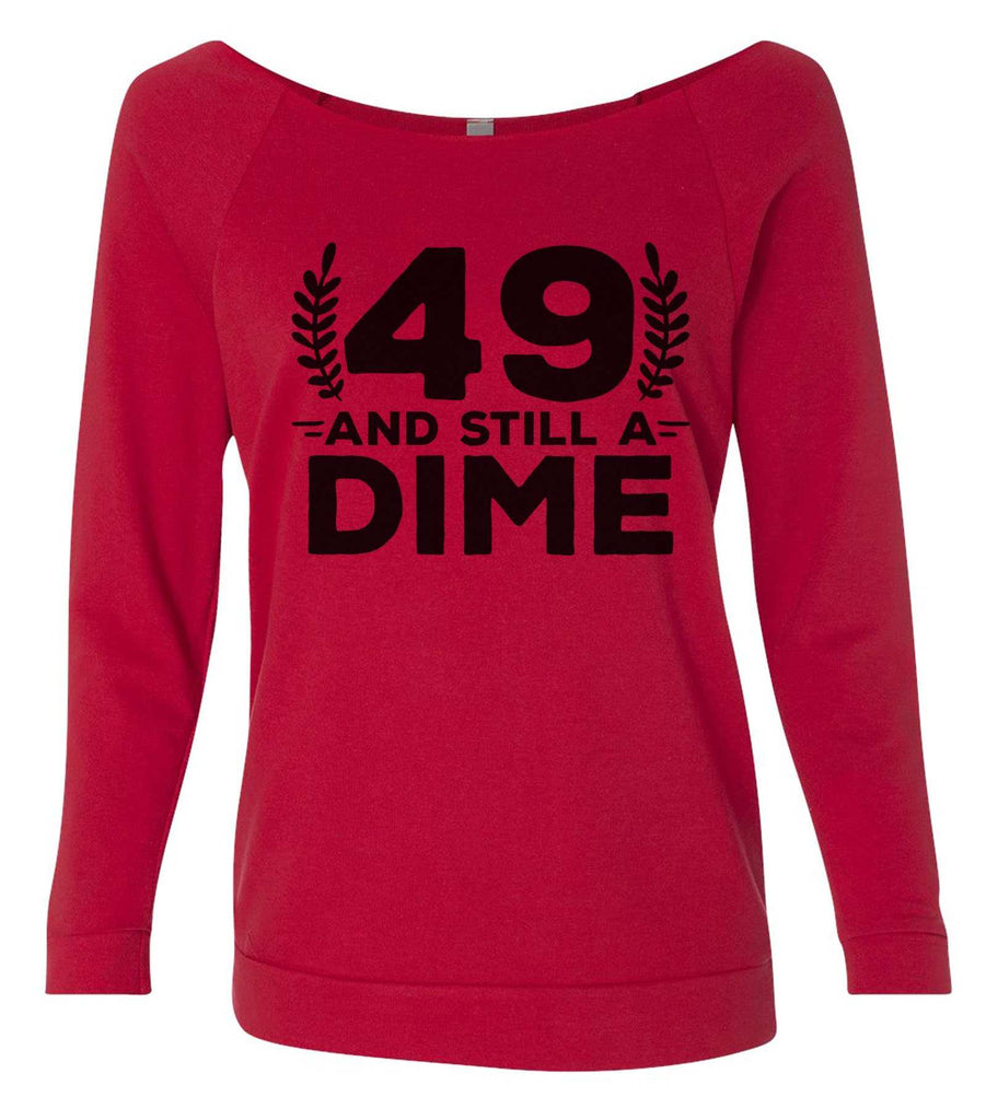 49 And Still A Dime 3/4 Sleeve Raw Edge French Terry Cut - Dolman Style Very Trendy Funny Shirt Small / Red