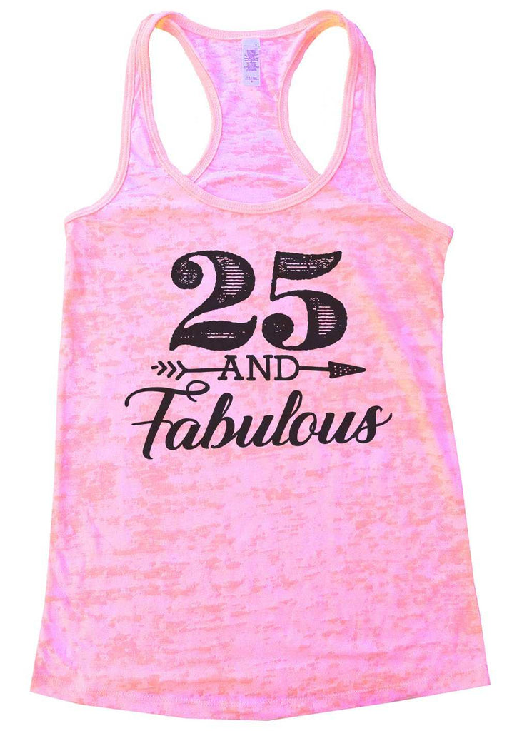 25 And Fabulous Burnout Tank Top By Funny Threadz Funny Shirt Small / Light Pink