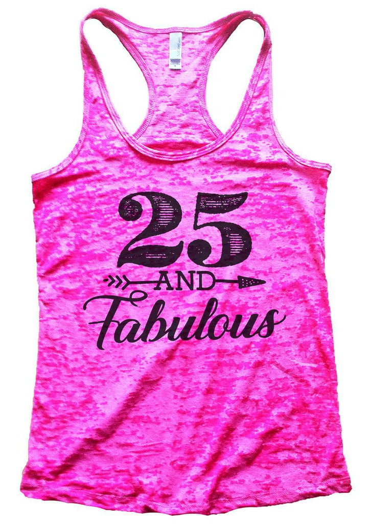 25 And Fabulous Womens Burnout Tank Top By Funny Threadz Funny Shirt Small / Shocking Pink