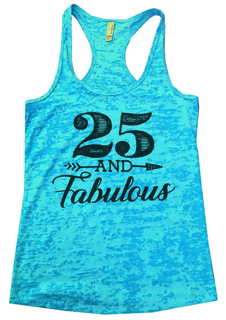 25 And Fabulous Womens Burnout Tank Top By Funny Threadz Funny Shirt Small / Tahiti Blue